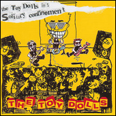 the Toy Dolls in:solitary confinement